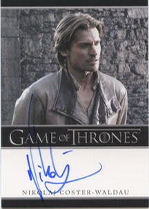Nikolaj Coster-Waldau as Jaime Lannister (Bordered) <FONT COLOR=BLUE SIZE=-1>Limited  (Lower End) </FONT>